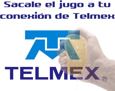 Exprime Conexion Telmex Sacale el jugo a tu conexión de Telmex, Claro, Embratel o NET