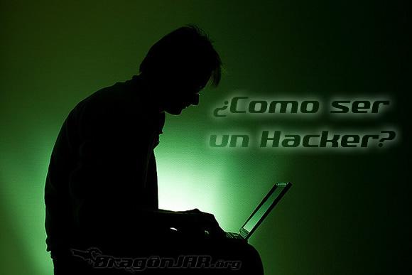 Como Ser Hacker ¿Cómo ser un Hacker?