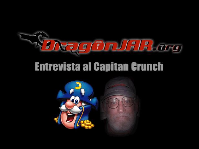 Entrevista exclusiva con el Captain Crunch para La Comunidad DragonJAR
