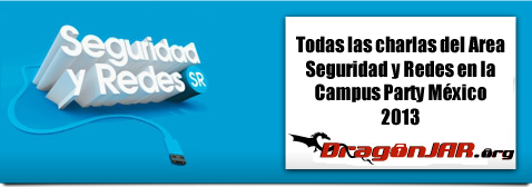 Todas las charlas de Seguridad en la Campus Party México 2013 en Video