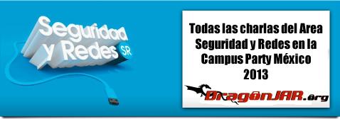 Todas las charlas de Seguridad en la Campus Party México 2013 en Video