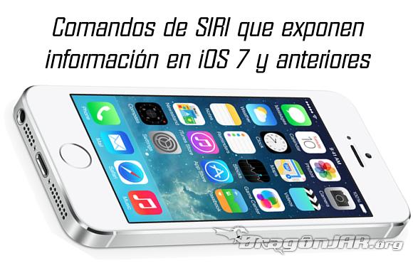 Comandos de SIRI que exponen información en iOS 7 y anteriores
