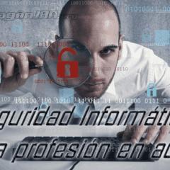 Seguridad Informática una profesión en auge