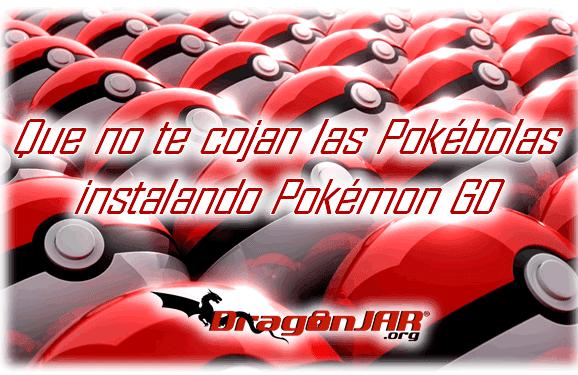 Que no te cojan las Pokébolas instalando Pokémon GO