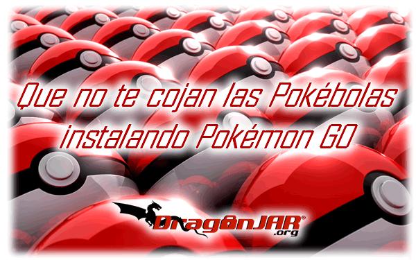 Que No te Cojan las Pokebolas con PokemonGO