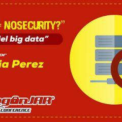 ¿NoSQL = NoSecurity?, seguridad en bases de datos no relacionales
